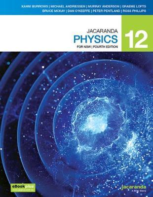 Jacaranda Physics 12 4E for NSW eBookPLUS & Print by Kahni Burrows