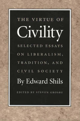 The Virtue of Civility by Edward Shils