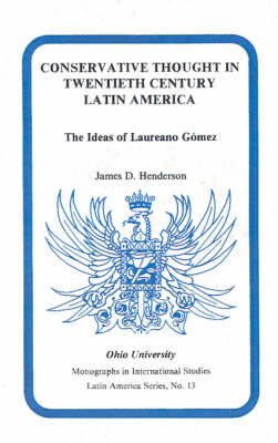 Conservative Thought in Twentieth Century Latin America by James D. Henderson