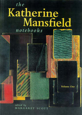 The Katherine Mansfield Notebooks: Vol 1 by Margaret Scott