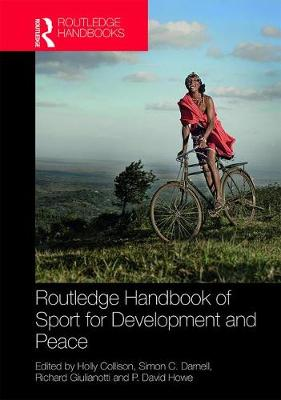 Routledge Handbook of Sport for Development and Peace by Holly Collison