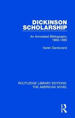 Dickinson Scholarship: An Annotated Bibliography 1969-1985 book