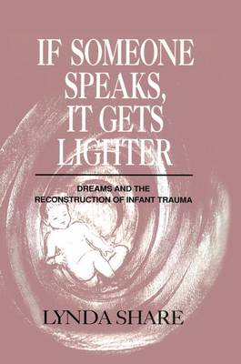 If Someone Speaks, It Gets Lighter by Lynda Share