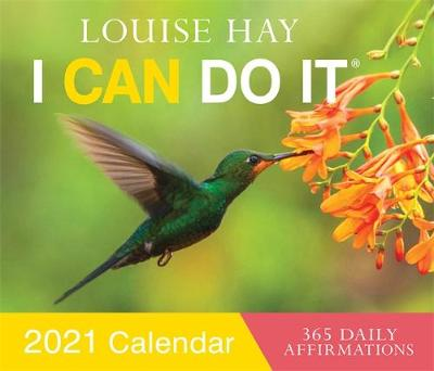 I CAN DO IT (R) 2021 Calendar: 365 Daily Affirmations by Louise Hay