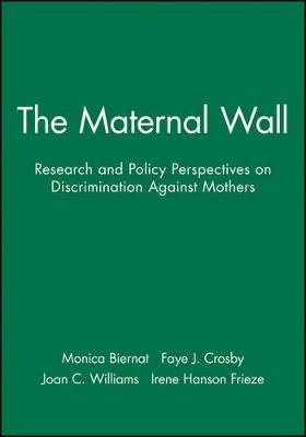 The Maternal Wall by Monica Biernat