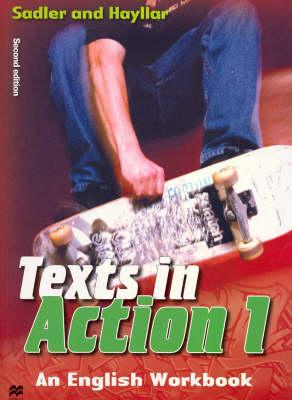 Texts in Action Bk. 1 by Rex K. Sadler