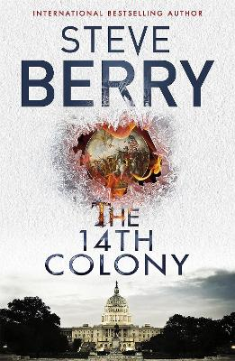 The 14th Colony by Steve Berry