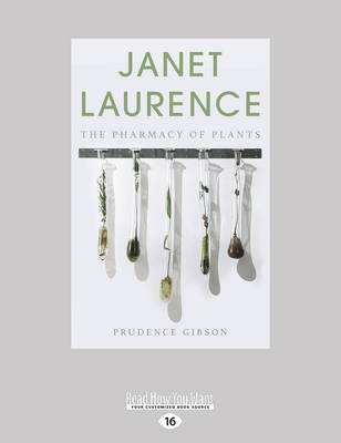 Janet Laurence: The Pharmacy of Plants by Prudence Gibson