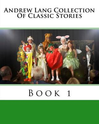 Andrew Lang Collection of Classic Stories Book 1 by Andrew Lang