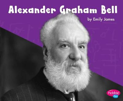 Alexander Graham Bell by Emily James