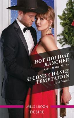 Hot Holiday Rancher/Second Chance Temptation by Catherine Mann