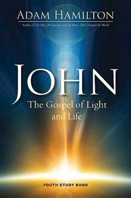 John - Youth Study Book by Adam Hamilton