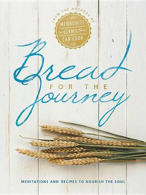 Bread for the Journey by Lovella Schellenberg