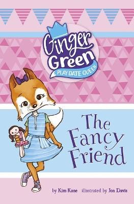 The Fancy Friend by Kim Kane