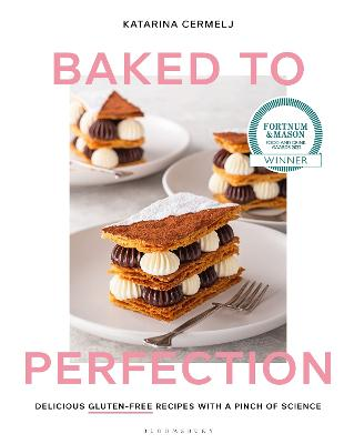 Baked to Perfection: Delicious gluten-free recipes with a pinch of science by Katarina Cermelj