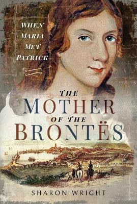 The Mother of the Brontes: When Maria Met Patrick book