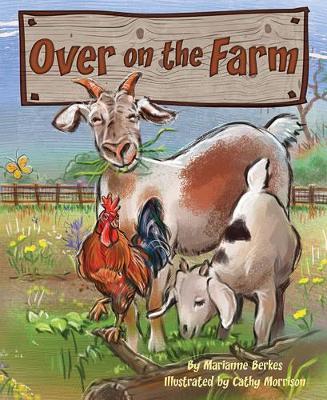 Over on the Farm by Marianne Berkes