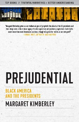 Prejudential: Black America and the Presidents by Margaret Kimberley
