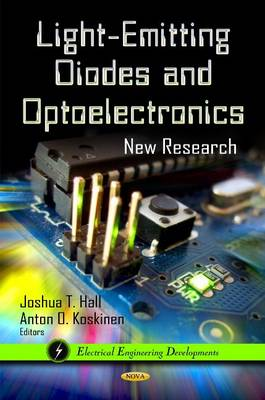 Light-Emitting Diodes & Optoelectronics: New Research by Joshua T. Hall