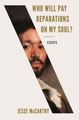 Who Will Pay Reparations on My Soul?: Essays book
