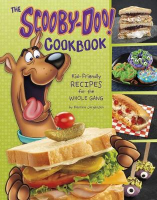 The Scooby-Doo! Cookbook: Kid-Friendly Recipes for the Whole Gang: Kid-Friendly Recipes for the Whole Gang by Katrina Jorgensen