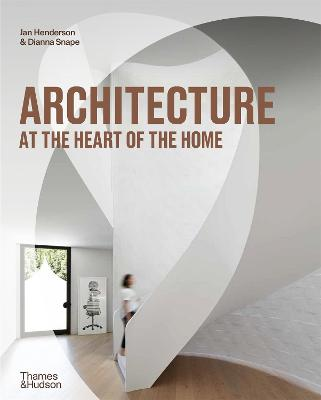 Architecture at the Heart of the Home book