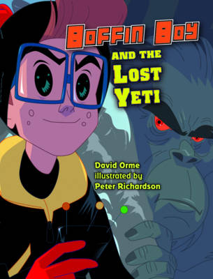 Boffin Boy And The Lost Yeti by David Orme
