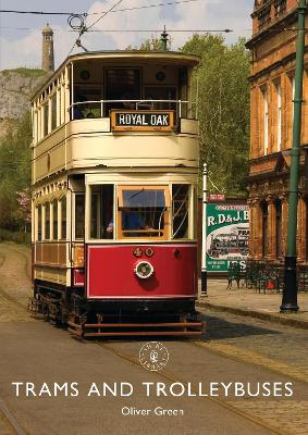 Trams and Trolleybuses by Oliver Green