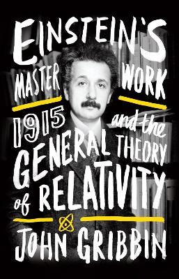 Einstein's Masterwork by John Gribbin