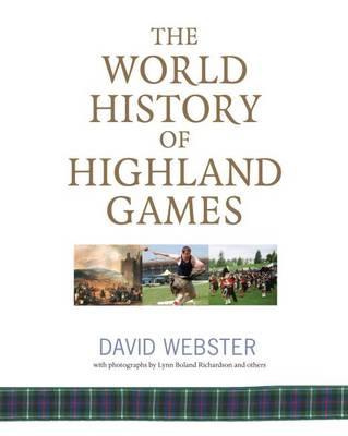 World History of Highland Games by David Webster