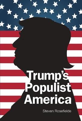 Trump's Populist America by Steven Rosefielde