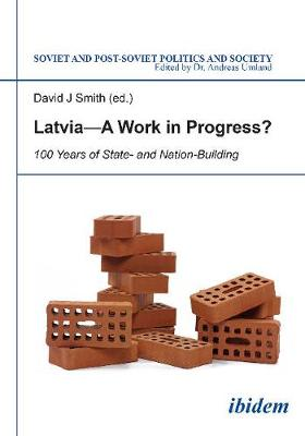 Latvia - A Work in Progress? by David J. Smith