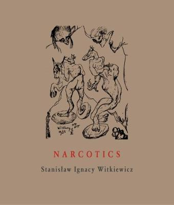 Narcotics by Stanislaw Ignacy Witkiewicz