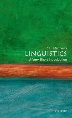 Linguistics: A Very Short Introduction by P. H. Matthews