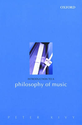Introduction to a Philosophy of Music by Peter Kivy