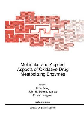 Molecular and Applied Aspects of Oxidative Drug Metabolizing Enzymes by Emel Arinc