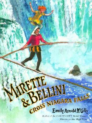 Mirette and Bellini Cross Niagara Falls by Emily Arnold McCully