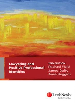 Lawyering and Positive Professional Identities by R Field