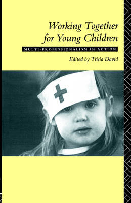 Working Together For Young Children by Tricia David