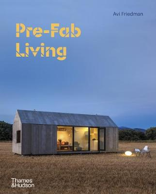 Pre-Fab Living by Avi Friedman