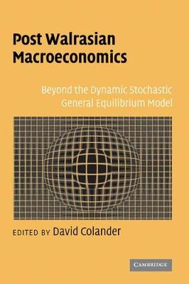 Post Walrasian Macroeconomics book