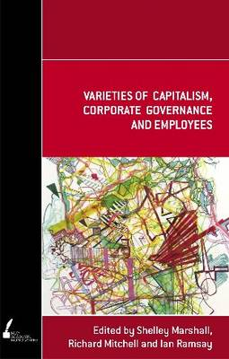 Varieties of Capitalism, Corporate Governance and Employees by Shelley Marshall And Ian Ramsa Mitchell
