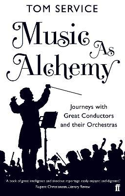 Music as Alchemy by Tom Service