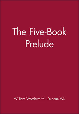 The Five-Book Prelude by William Wordsworth