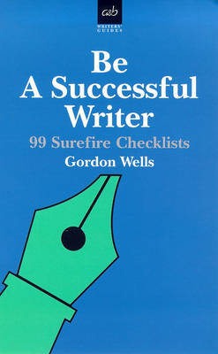 Be a Successful Writer by Gordon Wells