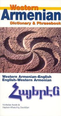 Western Armenian Dictionary & Phrasebook by Nicholas Awde