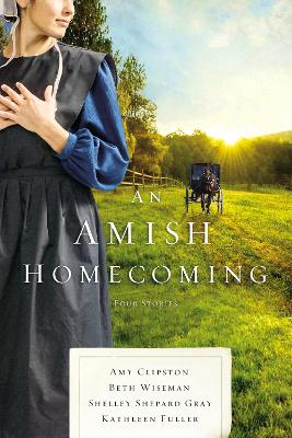 An Amish Homecoming: Four Stories by Amy Clipston