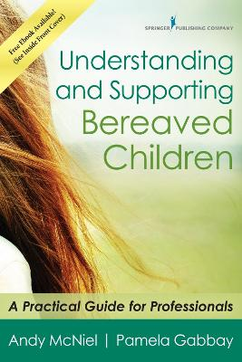 Understanding and Supporting Bereaved Children by Andy McNiel