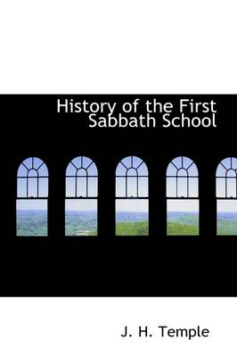 History of the First Sabbath School by J H Temple