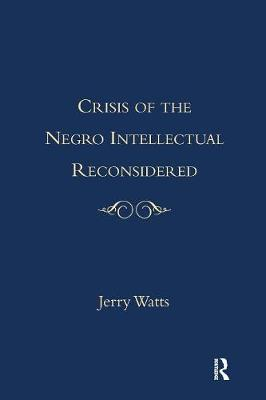 Crisis of the Negro Intellectual Reconsidered book
